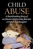 img - for Child Abuse: Emotional Abuse: Heartbreaking Child Abuse Story (Neglect Suicidal Dysfunctional Relationships) (Biographies and Memoirs Child Abuse Family Life) book / textbook / text book