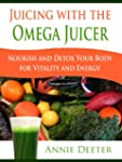 Juicing with the Omega Juicer - Nouri...