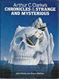 Arthur C.Clarke's Chronicles of the Strange and Mysterious (0002176181) by Fairley, John