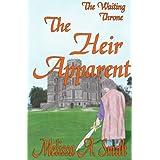 The Heir Apparent (The Waiting Throne) ~ Melissa A. Smith
