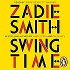 Swing Time Hörbuch von Zadie Smith Gesprochen von: Pippa Bennett-Warner
