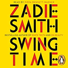 Swing Time | Livre audio Auteur(s) : Zadie Smith Narrateur(s) : Pippa Bennett-Warner