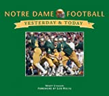 img - for Notre Dame Football: Yesterday & Today book / textbook / text book