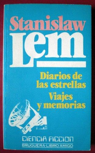Diarios De Las Estrellas. Viajes Y Memorias