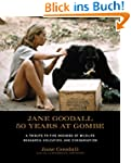 Jane Goodall: 50 Years at Gombe: A Tr...