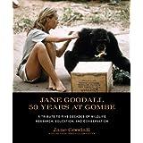 Jane Goodall: 50 Years at Gombeby Jane Goodall