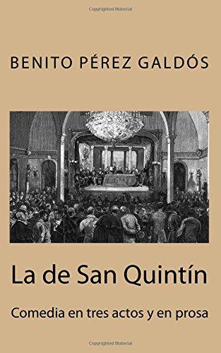 La De San Quintín: Comedia En Tres Actos Y En Prosa