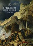 img - for Smugglers and Smuggling: in Britain, 1700-1850 (Shire Library) by May, Trevor (2014) Paperback book / textbook / text book