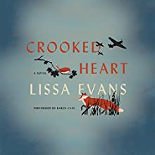 Crooked Heart: A Novel (       UNABRIDGED) by Lissa Evans Narrated by Karen Cass