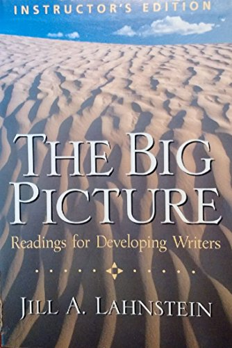 The Big Picture, Readings for Developing Writers, Instructor's Edition