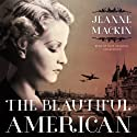 The Beautiful American (       UNABRIDGED) by Jeanne Mackin Narrated by Kate Reading
