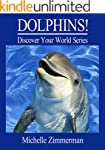 DOLPHINS! (Discover Your World Series)