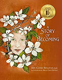 A Story Of Becoming: An Inspiring Fantasy Fable by Ayn Cates Sullivan ebook deal