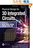 Physical Design for 3D Integrated Circuits (Devices, Circuits, and Systems)