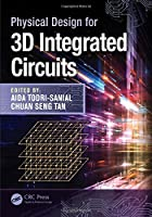 Physical Design for 3D Integrated Circuits Front Cover