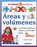 Areas y volumenes (Jovenes Cientificos) (Spanish Edition) (9583018996) by Andrew King