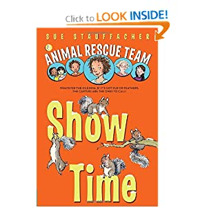 Animal Rescue Team: Show Time Sue Stauffacher and Priscilla Lamont