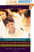 Academic Motivation and the Culture of Schooling (Child Development in Cultural Context)