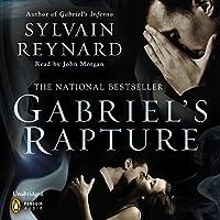 Gabriel's Rapture (       UNABRIDGED) by Sylvain Reynard Narrated by John Morgan
