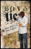 img - for Boys Lie: How Not to Get Played   [BOYS LIE] [Paperback] book / textbook / text book