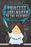 Princess Labelmaker to the Rescue! (An Origami Yoda Book)