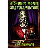 Midnight Movie Creature Feature ~ Aaron Dries