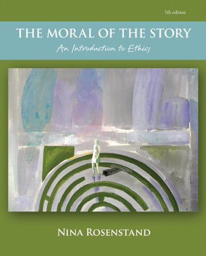 The Moral of the Story: An Introduction to Ethics PDF