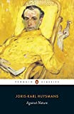 img - for Against Nature (A Rebours) (Penguin Classics) book / textbook / text book
