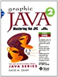 Graphic Java 2, Volume 2: Swing Compo...