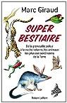 Super bestiaire : De la grenouille poilue à la vache volante, les animaux les plus extraordinaires de la Terre par Giraud