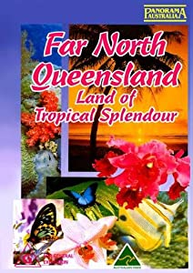 Far North Queensland Land of Tropical Splendour [NON-US FORMAT; PAL; REG.0 Import - Australia]
