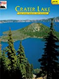 img - for Crater Lake: The Story Behind the Scenery (Discover America: National Parks) (Discover America: National Parks: The Story Behind the Scenery) book / textbook / text book