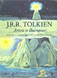 J.R.R. Tolkien: Artiste et illustrateur (French Edition) (2267013622) by Hammond, Wayne G