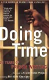 Doing Time: 25 Years of Prison Writing-A PEN American Center Prize Anthology