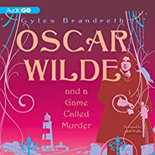 Oscar Wilde and a Game Called Murder: Oscar Wilde Mysteries, Book 2 | Livre audio Auteur(s) : Gyles Brandreth Narrateur(s) : Bill Wallis