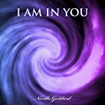 I Am in You: Neville Goddard Lectures | Neville Goddard