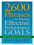 img - for 2600 Phrases for Setting Effective Performance Goals: Ready-to-Use Phrases That Really Get Results by Paul Falcone (Dec 15 2011) book / textbook / text book