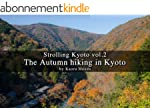 Strolling Kyoto vol.2: The Autumn hik...
