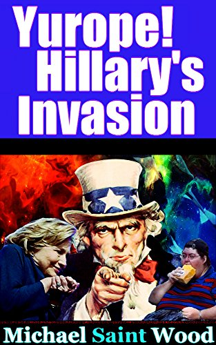 Yurope! Hillary's Invasion, by Michael Wood