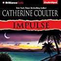 Impulse (       UNABRIDGED) by Catherine Coulter Narrated by Renee Raudman, Paul Costanzo