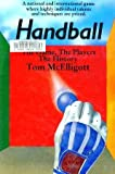 The Story of Handball: The Game, the Players, the History