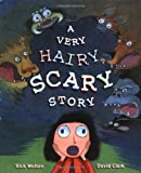 A Very Hairy Scary Story (0399238581) by Walton, Rick