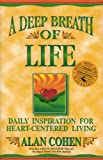 img - for A Deep Breath of Life: Daily Inspiration for Heart-Centered Living book / textbook / text book