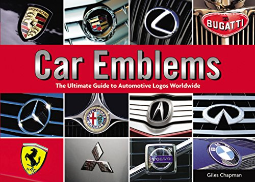 Car Emblems: The Ultimate Guide to Automotive Logos Worldwide, by Giles Chapman