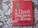 I Don't Believe in Elves (0688220304) by Thayer, Jane