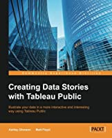 Creating Data Stories with Tableau Public Front Cover