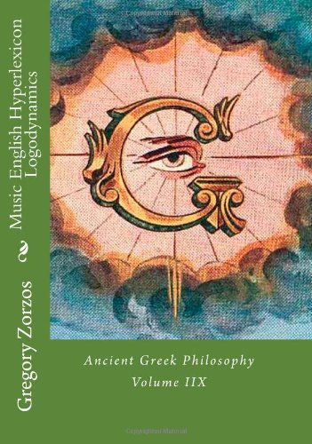Music English Hyperlexicon Logodynamics: Ancient Greek Philosophy Volume IIX: 8