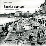echange, troc Alexandre de La Cerda - Biarritz d'antan : A travers la carte postale ancienne