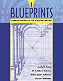 img - for Blueprints 1: Composition Skills for Academic Writing by Keith S. Folse, M. Kathleen Mahnke, Elena Vestri Solomon, Lo (2002) Paperback book / textbook / text book