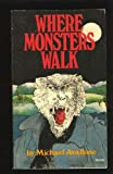 Where Monsters Walk (0590119141) by Avallone, Michael